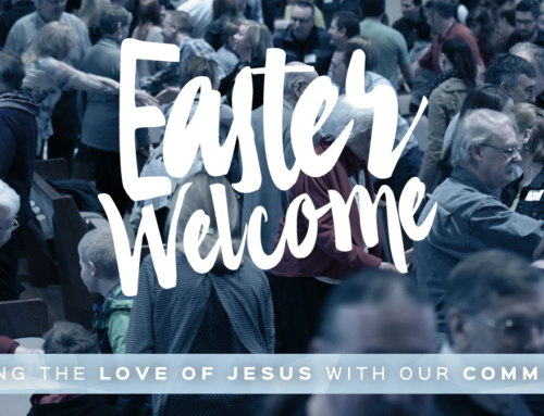 Easter Welcome   Sharing the Love of Jesus with Our Community